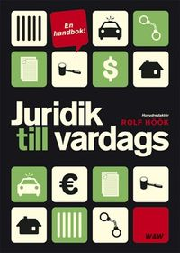 Juridik till vardags : en handbok; Rolf Höök; 2005