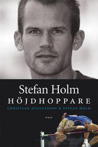 Stefan Holm : höjdhoppare; Stefan Holm, Christian Augustsson; 2005