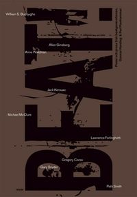 Beat! : Poesi och prosa från beatgenerationen; Allen Ginsberg, Jack Kerouac, Lawrence Ferlinghetti, Gregory Corso, William S. Burroughs, Patti Smith, Michael McClure, Anne Waldman, Carolyn Cassady, Gary Snyder; 2005