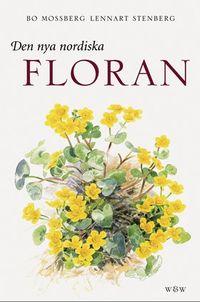 Den nya nordiska floran; Lennart Stenberg; 2006
