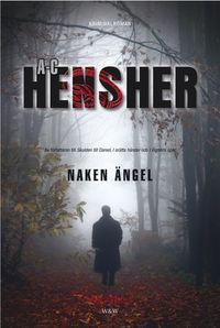 Naken ängel : spänningsroman; Ann-Christin Hensher; 2006