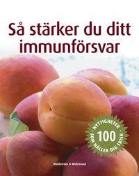 Så stärker du ditt immunförsvar; Charlotte Haigh; 2006