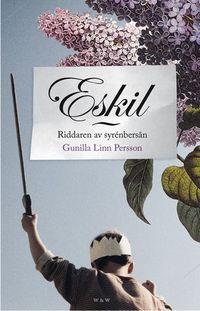 Eskil : riddaren av syrenbersån; Gunilla Linn Persson; 2010