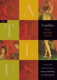Dikter om kärlek och hat; Catullus; 2007