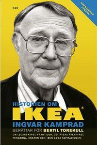Historien om IKEA : Ingvar Kamprad berättar; Bertil Torekull; 2007