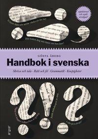 Handbok i svenska : skriva och tala - rätt och fel - grammatik - knepigheter; Gösta Åberg; 2007