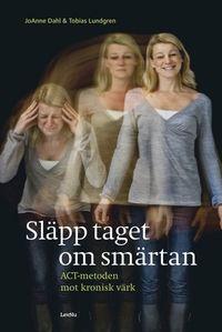 Släpp taget om smärtan; JoAnne Dahl, Tobias Lundgren; 2008