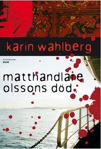 Matthandlare Olssons död; Karin Wahlberg; 2009
