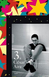 3 x Aira : en introduktion; César Aira; 2012