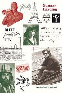 Mitt poetiska liv; Gunnar Harding; 2013