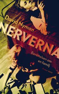 Nerverna : berättelsen om en familj; David Nyman; 2017