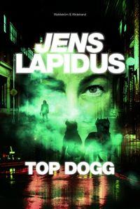 Top dogg; Jens Lapidus; 2017