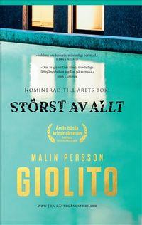 Störst av allt; Malin Persson Giolito; 2017