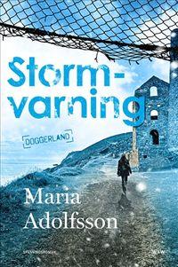 Stormvarning; Maria Adolfsson; 2019