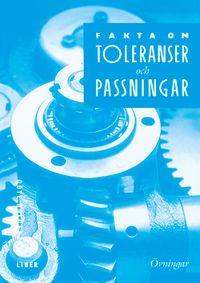 Fakta om Toleranser och passningar Övningar med facit; Göte Holgerzon; 1996