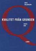 Kvalitet från grunden Faktabok; Göte Holgerzon; 1997