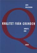 Kvalitet från grunden Arbetsbok med Facit; Göte Holgerzon; 1997