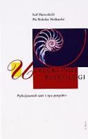 Utvecklingspsykologi - Psykodynamisk teori i nya perspektiv; Leif Havnesköld, Pia Risholm Mothander; 1997