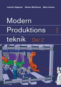 Modern Produktionsteknik 2; Lennart Hågeryd, Stefan Björklund, Matz Lenner; 1998