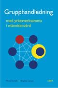 Grupphandledning med yrkesverksamma i människovård; Mona Pertoft, Birgitta Larsen; 1998