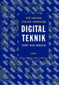Digitalteknik - teori och praktik; Per Carlson, Staffan Johansson; 1998