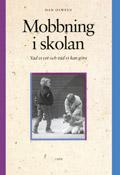 Mobbning i skolan - Vad vi vet och vad vi kan göra; Dan Olweus; 1998