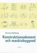 Konstruktionselement och maskinbyggnad; Gunnar Dahlvig; 1999