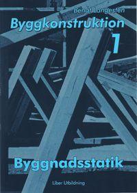 Byggkonstruktion 1 Byggnadsstatik; Bengt Langesten; 1999