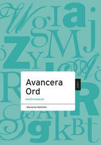 Avancera Ord; Marianne Mathlein; 2008