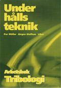 Underhållsteknik Tribologi Arbetsbok; Per Möller, Jürgen Steffens; 1999