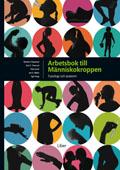 Arbetsbok till Människokroppen; Egil Haug, Kari C. Toverud, Jan G. Bjålie, Olav Sand, Øysten V. Sjaastad; 2008