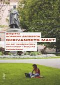 Skrivandets makt - Om det demokratiska skrivandet i skolan; Birgitta Norberg Brorsson; 2009