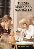 Teknik människa samhälle; Olle Hagman; 2000