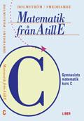 Matematik från A till E Kurs C; Martin Holmström, Eva Smedhamre; 2001
