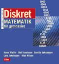 Diskret matematik - för gymnasiet; Hans Wallin, Klas Nilson, Rolf Axelsson, Lars Jakobsson, Gunilla Jakobsson; 2002