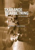 Skärande bearbetning Arbetsbok; Bengt Stridh, Anders Eriksson; 2003