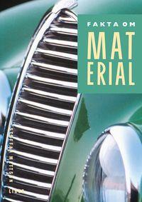 Fakta om material Faktabok; Staffan Mattson; 2003