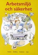 Arbetsmiljö o säk Faktabok; Arne Englund, Gunnar Sandberg, Sune Sundström; 2004