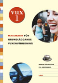 VUX 1 Matematik; Martin Holmström, Eva Smedhamre; 2005