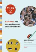 VUX 2 Matematik; Martin Holmström, Eva Smedhamre; 2006