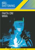 Bågsvetsning Fakta om MMA; Ivar Henriksson, Thomas Hällman; 2006