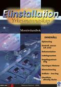 Elinstallation yrkesmannaskap Montörshandbok; Paul Håkansson, Tord Martinsen; 2006