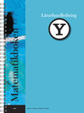 Matematikboken Y Lärarhandledning; Lennart Undvall, Karl-Gerhard Olofsson, Svante Forsberg, Kristina Johnson; 2007