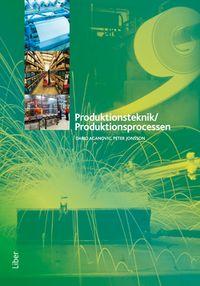 Produktionsprocessen Faktabok; Dario Aganovic, Peter Johnsson; 2006