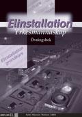 Elinstallation yrkesmannaskap Övningsbok; Paul Håkansson, Tord Martinsen, Lars Rydén; 2006