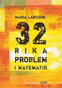 32 Rika problem i matematik; Maria Larsson; 2007