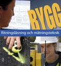 Bygg Ritningsläsning och mätningsteknik; Margareta Nordmark; 2008