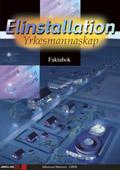 Elinstallation yrkesmannaskap Faktabok; Paul Håkansson, Tord Martinsen; 2007