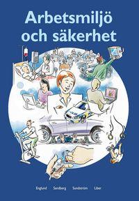 Arbetsmiljö och säkerhet Faktabok; Arne Englund, Gunnar Sandberg, Sune Sundström; 2007