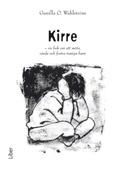 Kirre - En bok om att möta, vårda och fostra trasiga barn; Gunilla O. Wahlström; 2008